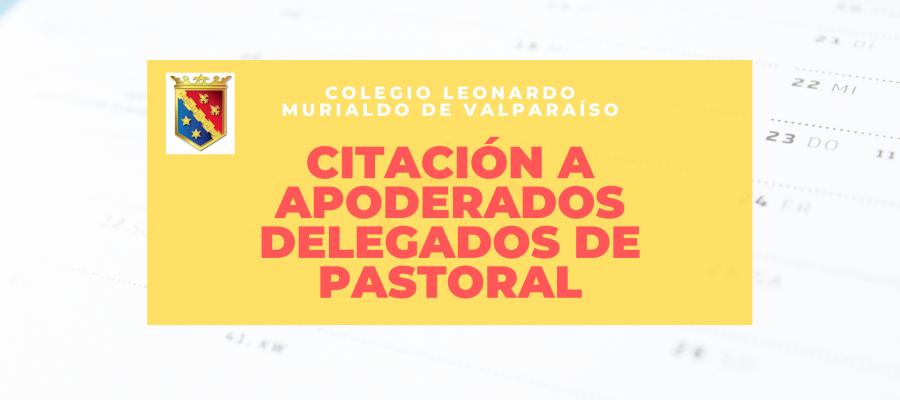Citación a Apoderados (as) Delegados (as) de Pastoral