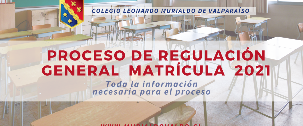 PROCESO DE REGULACIÓN GENERAL MATRÍCULA  2021